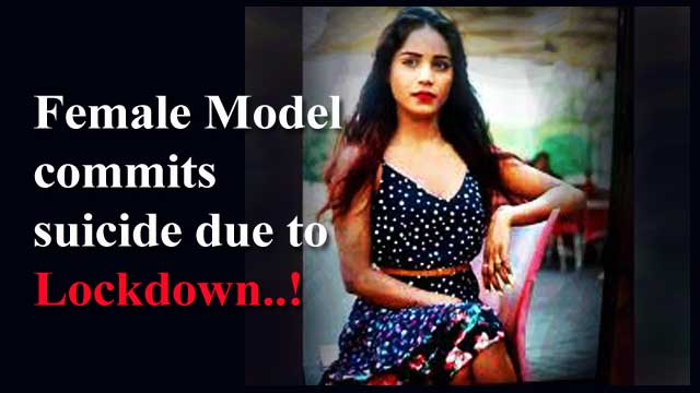 female model suicide due to lockdown in India